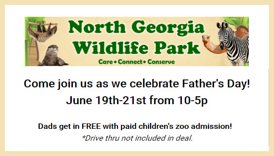 Dads get in FREE with paid child for Father's Day weekend at the North Georgia Zoo