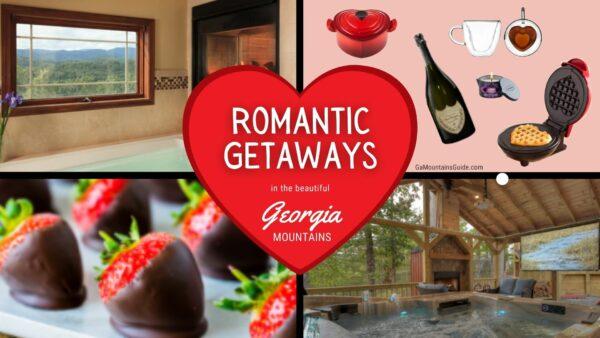 Ideas for Romantic Getaways Georgia Mountains